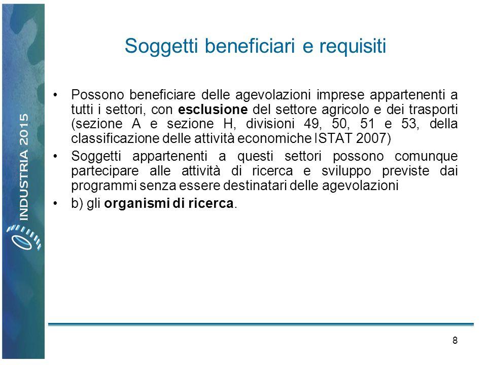 8 Soggetti beneficiari e requisiti Possono beneficiare delle agevolazioni imprese appartenenti a tutti i settori, con esclusione del settore agricolo