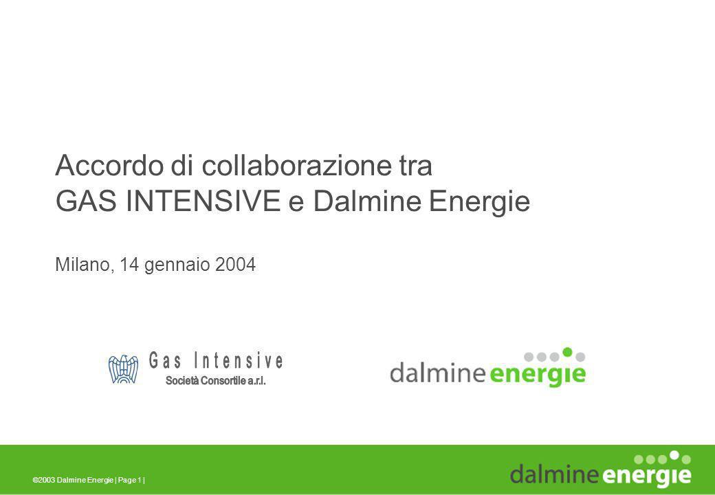 ©2003 Dalmine Energie | Page 1 | Milano, 14 gennaio 2004 Accordo di collaborazione tra GAS INTENSIVE e Dalmine Energie