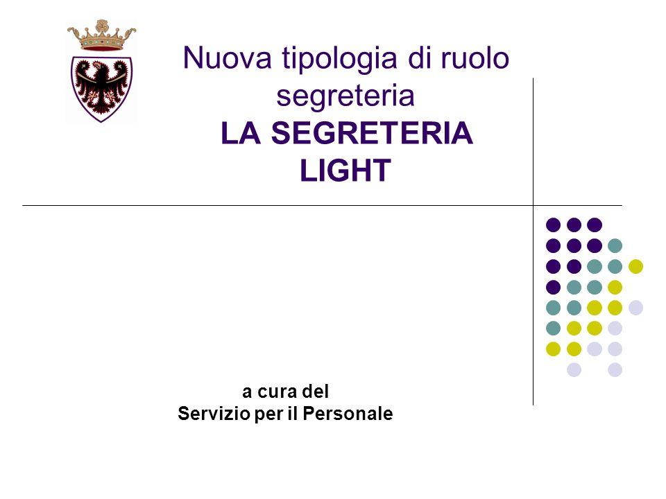 Nuova tipologia di ruolo segreteria LA SEGRETERIA LIGHT a cura del Servizio per il Personale