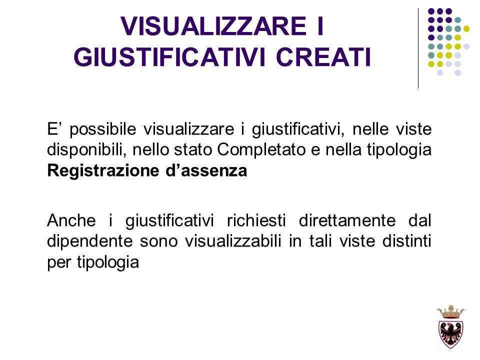 VISUALIZZARE I GIUSTIFICATIVI CREATI E possibile visualizzare i giustificativi, nelle viste disponibili, nello stato Completato e nella tipologia Regi