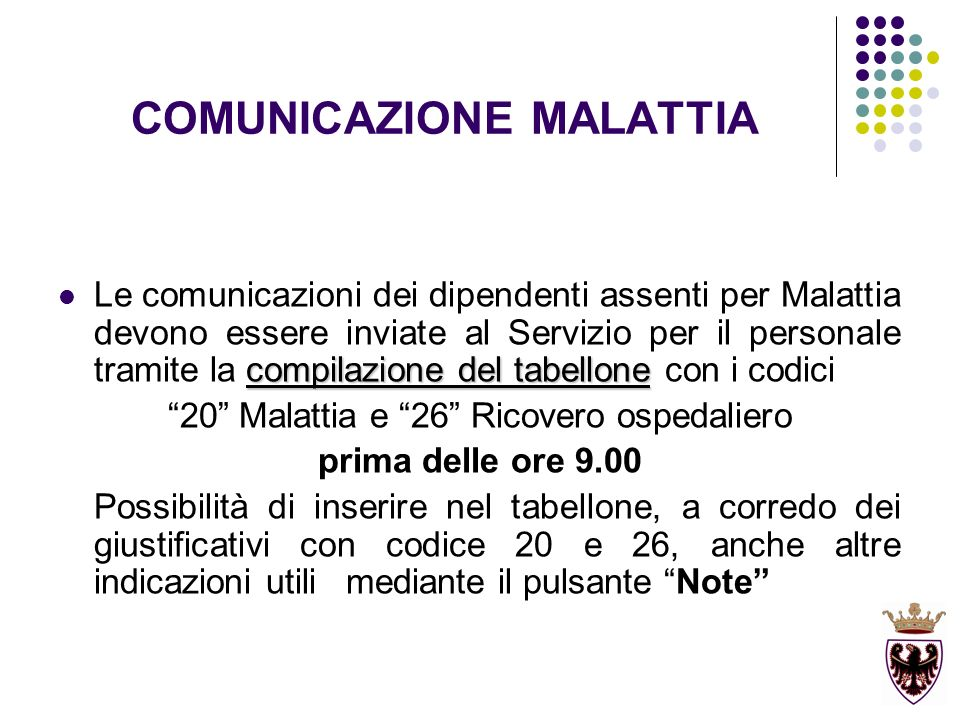 COMUNICAZIONE MALATTIA compilazione del tabellone Le comunicazioni dei dipendenti assenti per Malattia devono essere inviate al Servizio per il person