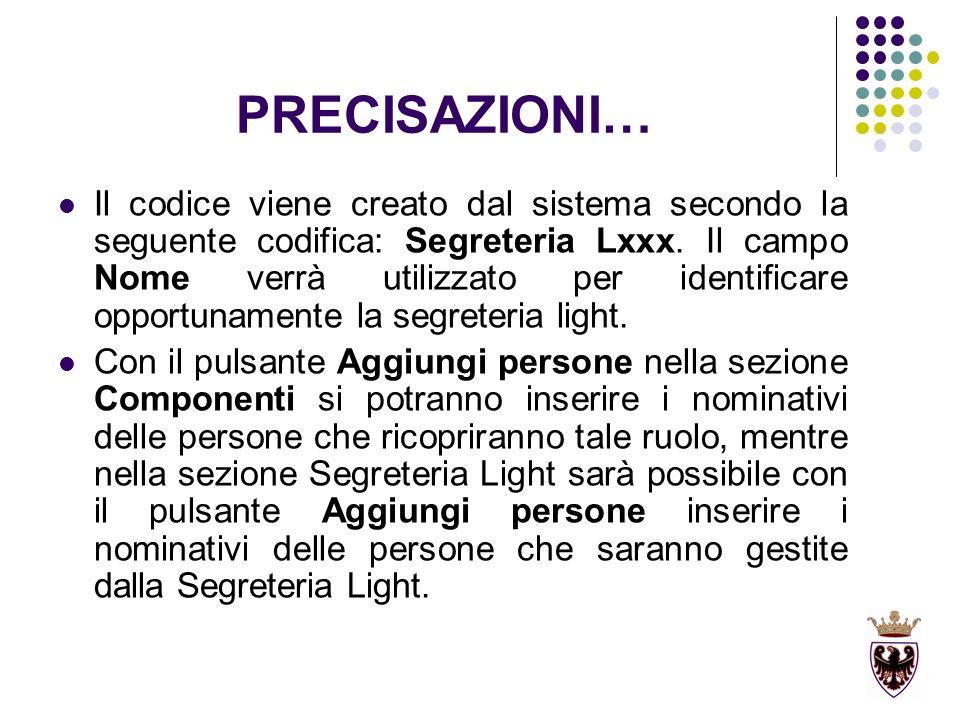 PRECISAZIONI… Il codice viene creato dal sistema secondo la seguente codifica: Segreteria Lxxx. Il campo Nome verrà utilizzato per identificare opport