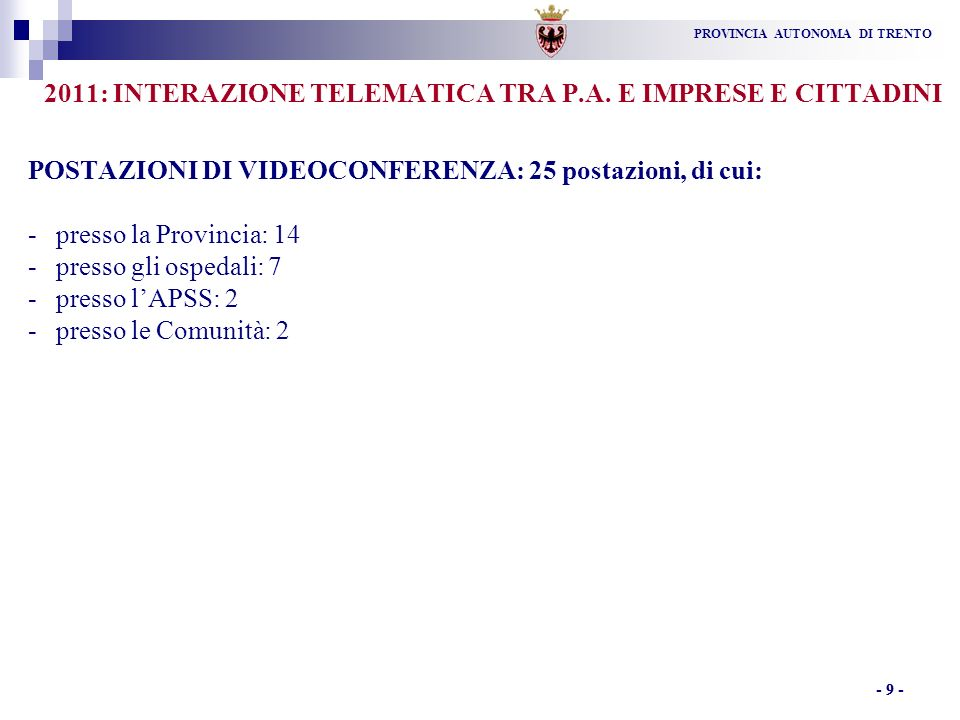PROVINCIA AUTONOMA DI TRENTO - 9 - 2011: INTERAZIONE TELEMATICA TRA P.A.