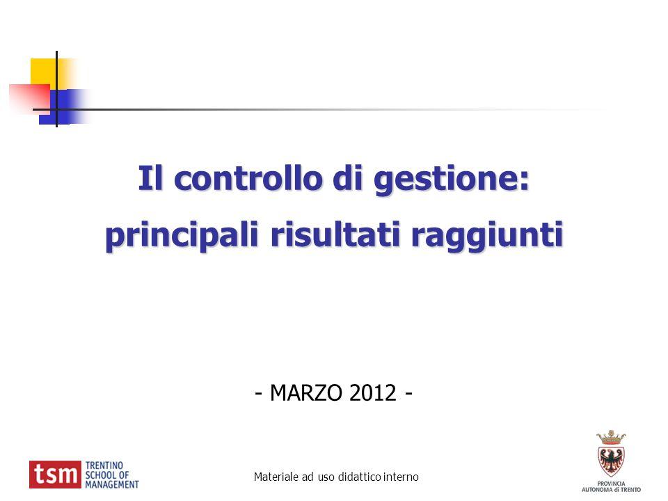 Il controllo di gestione: principali risultati raggiunti Il controllo di gestione: principali risultati raggiunti - MARZO 2012 - Materiale ad uso dida