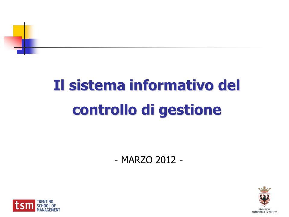 Il sistema informativo del controllo di gestione Il sistema informativo del controllo di gestione - MARZO 2012 -