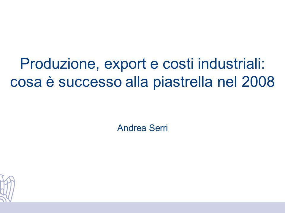 Produzione, export e costi industriali: cosa è successo alla piastrella nel 2008 Andrea Serri