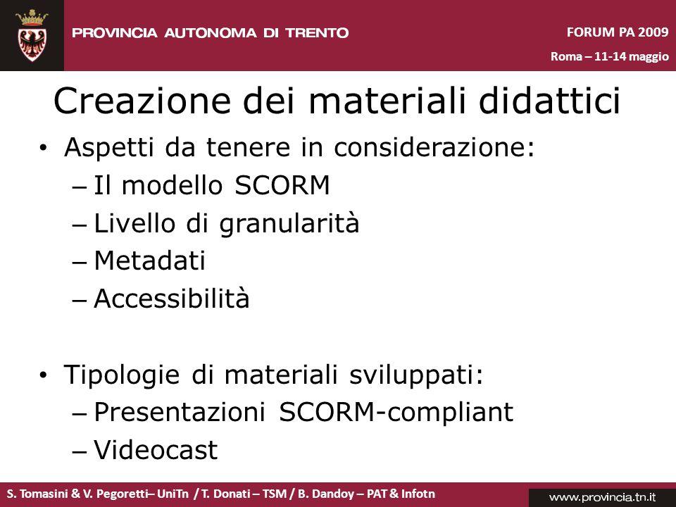 S. Tomasini & V. Pegoretti– UniTn / T. Donati – TSM / B. Dandoy – PAT & Infotn FORUM PA 2009 Roma – 11-14 maggio Creazione dei materiali didattici Asp