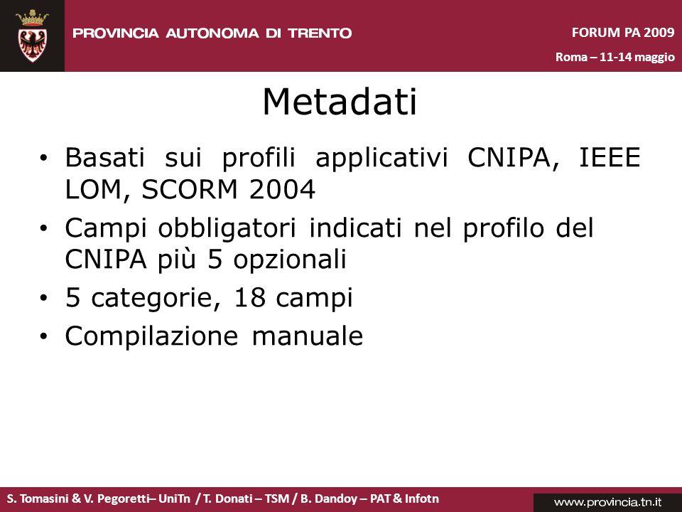 S. Tomasini & V. Pegoretti– UniTn / T. Donati – TSM / B. Dandoy – PAT & Infotn FORUM PA 2009 Roma – 11-14 maggio Metadati Basati sui profili applicati