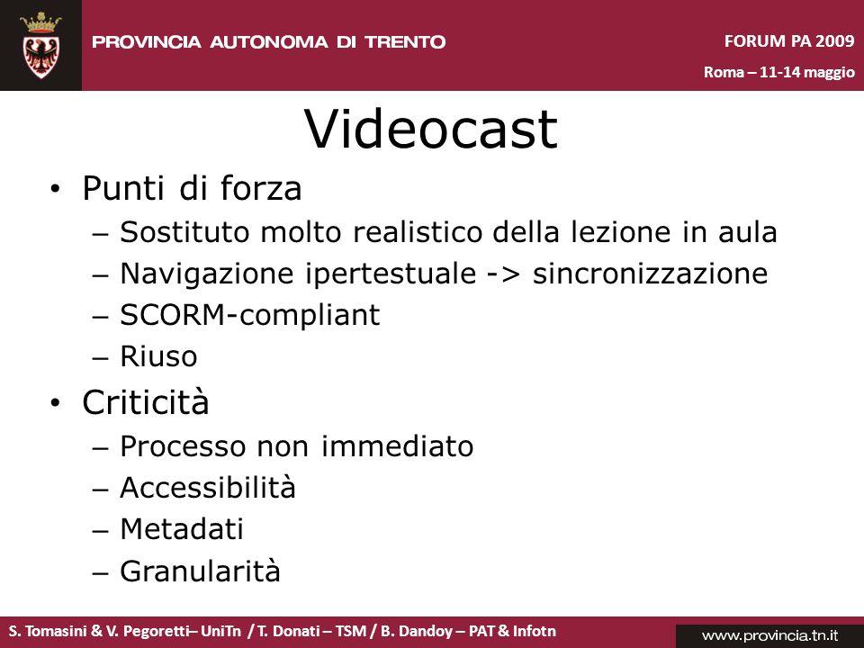 S. Tomasini & V. Pegoretti– UniTn / T. Donati – TSM / B. Dandoy – PAT & Infotn FORUM PA 2009 Roma – 11-14 maggio Videocast Punti di forza – Sostituto