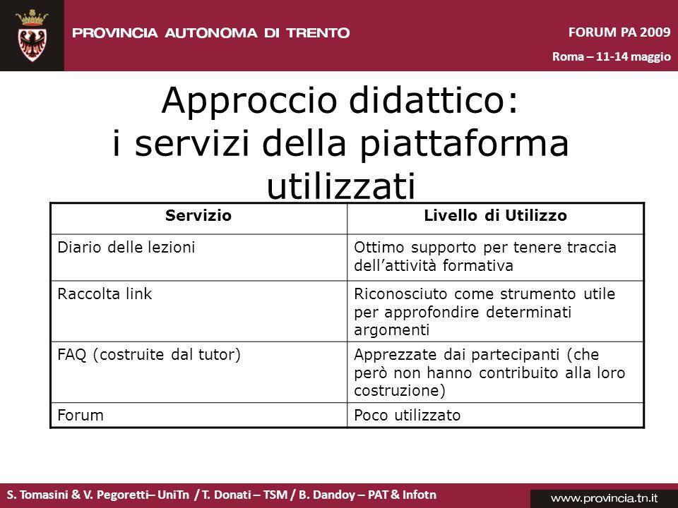 S. Tomasini & V. Pegoretti– UniTn / T. Donati – TSM / B. Dandoy – PAT & Infotn FORUM PA 2009 Roma – 11-14 maggio Approccio didattico: i servizi della