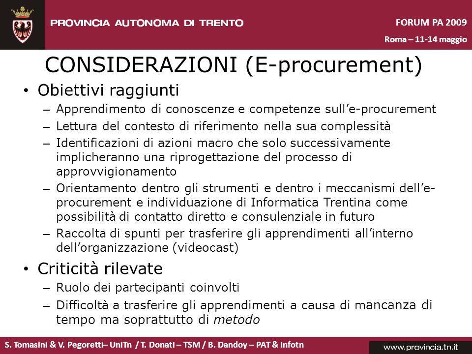 S. Tomasini & V. Pegoretti– UniTn / T. Donati – TSM / B. Dandoy – PAT & Infotn FORUM PA 2009 Roma – 11-14 maggio CONSIDERAZIONI (E-procurement) Obiett