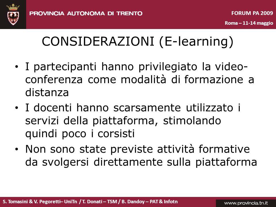 S. Tomasini & V. Pegoretti– UniTn / T. Donati – TSM / B. Dandoy – PAT & Infotn FORUM PA 2009 Roma – 11-14 maggio CONSIDERAZIONI (E-learning) I parteci