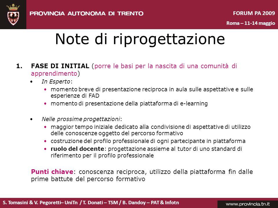 S. Tomasini & V. Pegoretti– UniTn / T. Donati – TSM / B. Dandoy – PAT & Infotn FORUM PA 2009 Roma – 11-14 maggio Note di riprogettazione 1.FASE DI INI