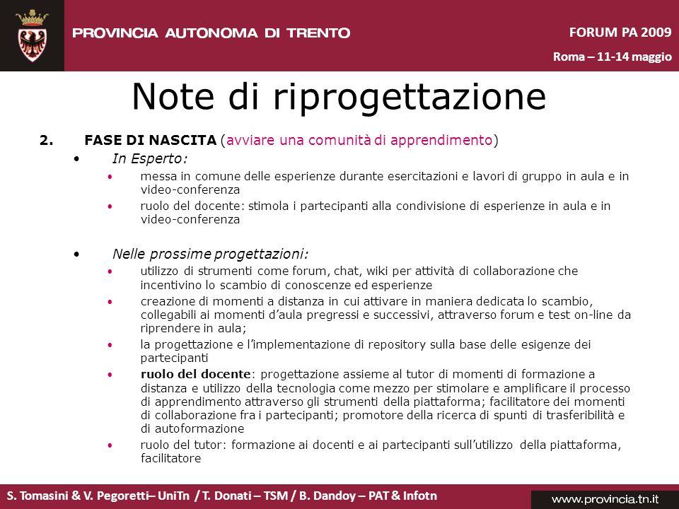 S. Tomasini & V. Pegoretti– UniTn / T. Donati – TSM / B. Dandoy – PAT & Infotn FORUM PA 2009 Roma – 11-14 maggio Note di riprogettazione 2.FASE DI NAS