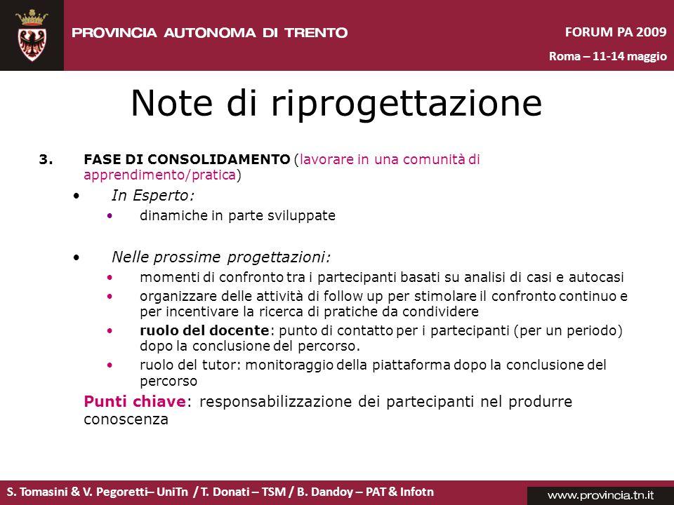 S. Tomasini & V. Pegoretti– UniTn / T. Donati – TSM / B. Dandoy – PAT & Infotn FORUM PA 2009 Roma – 11-14 maggio Note di riprogettazione 3.FASE DI CON