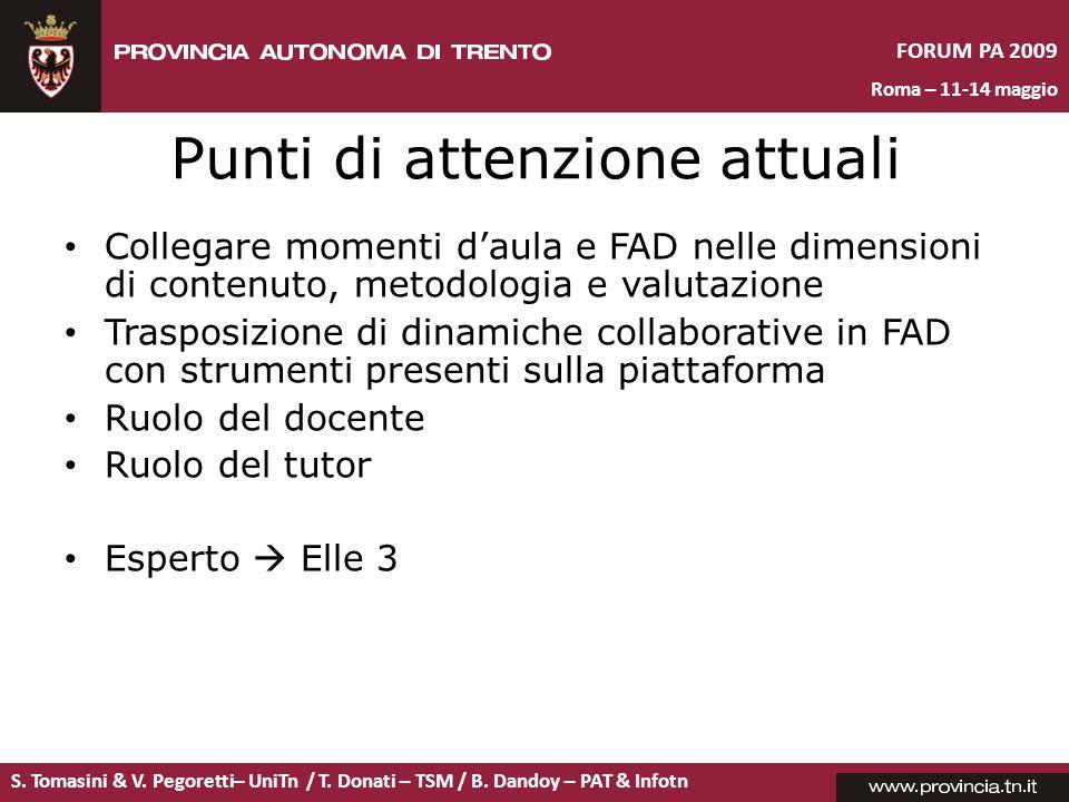 S. Tomasini & V. Pegoretti– UniTn / T. Donati – TSM / B. Dandoy – PAT & Infotn FORUM PA 2009 Roma – 11-14 maggio Punti di attenzione attuali Collegare