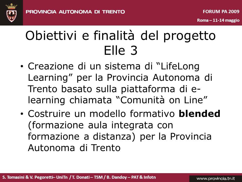 S. Tomasini & V. Pegoretti– UniTn / T. Donati – TSM / B. Dandoy – PAT & Infotn FORUM PA 2009 Roma – 11-14 maggio Obiettivi e finalità del progetto Ell
