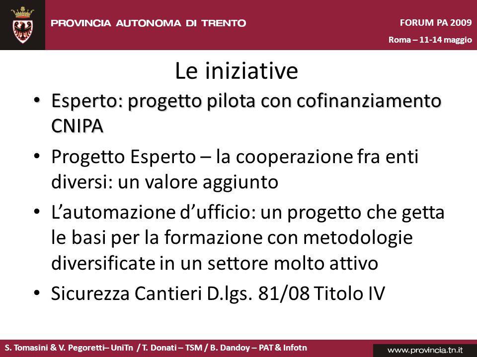 S. Tomasini & V. Pegoretti– UniTn / T. Donati – TSM / B. Dandoy – PAT & Infotn FORUM PA 2009 Roma – 11-14 maggio Le iniziative Esperto: progetto pilot