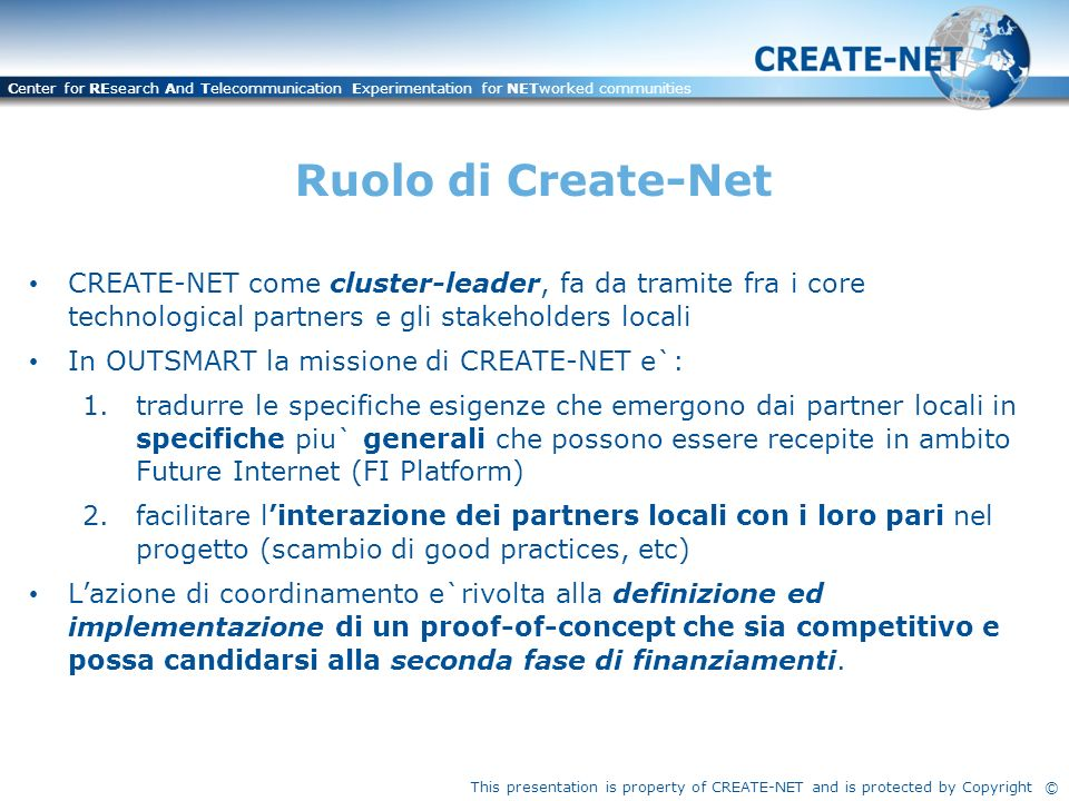 This presentation is property of CREATE-NET and is protected by Copyright © Center for REsearch And Telecommunication Experimentation for NETworked co