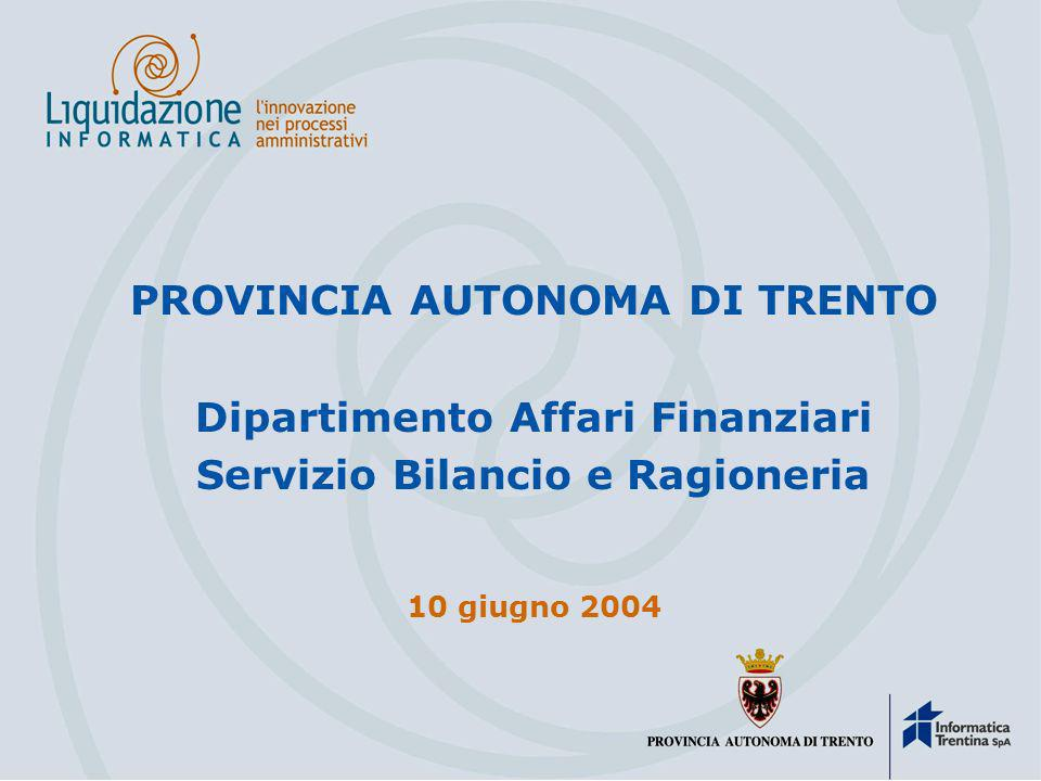 PROVINCIA AUTONOMA DI TRENTO Dipartimento Affari Finanziari Servizio Bilancio e Ragioneria 10 giugno 2004