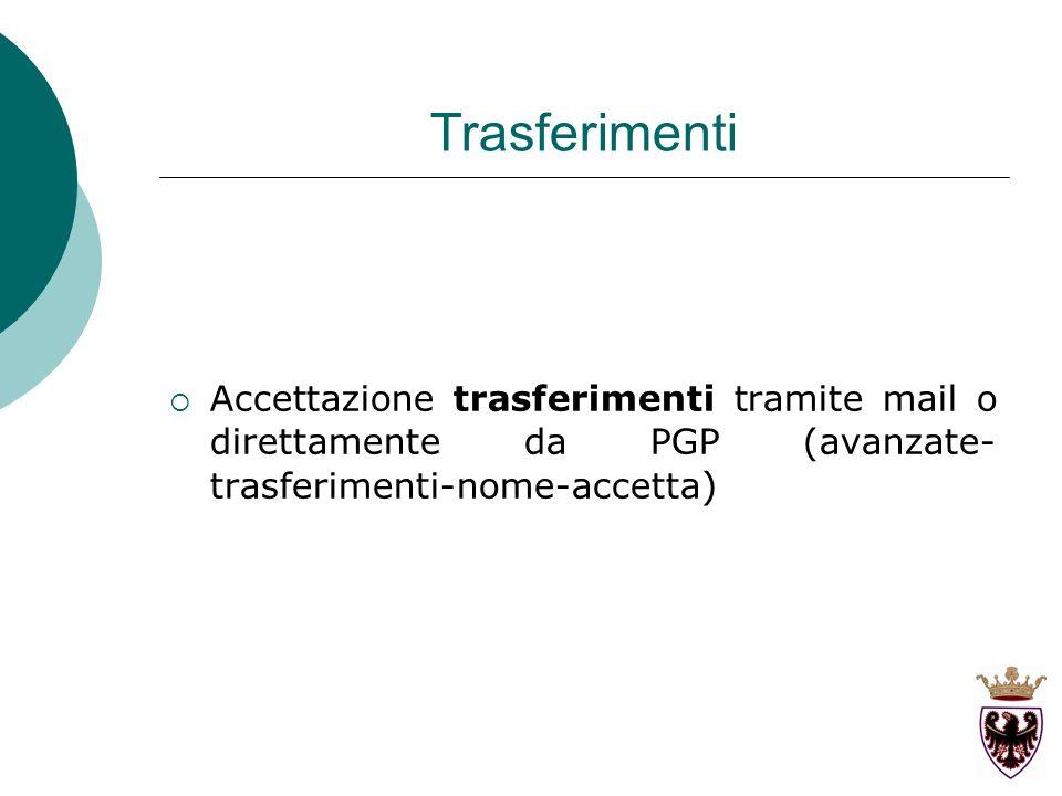 Trasferimenti Accettazione trasferimenti tramite mail o direttamente da PGP (avanzate- trasferimenti-nome-accetta )