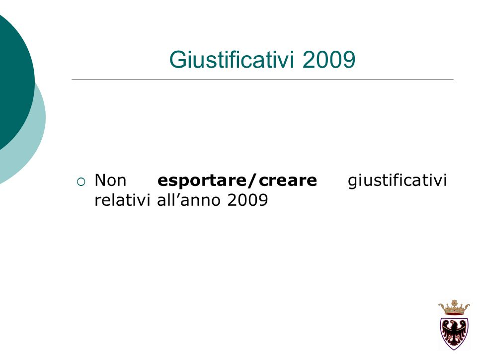 Giustificativi 2009 Non esportare/creare giustificativi relativi allanno 2009