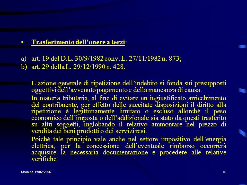 Modena,15/02/200616 Trasferimento dellonere a terzi: a)art. 19 del D.L. 30/9/1982 conv. L. 27/11/1982 n. 873; b)art. 29 della L. 29/12/1990 n. 428. La
