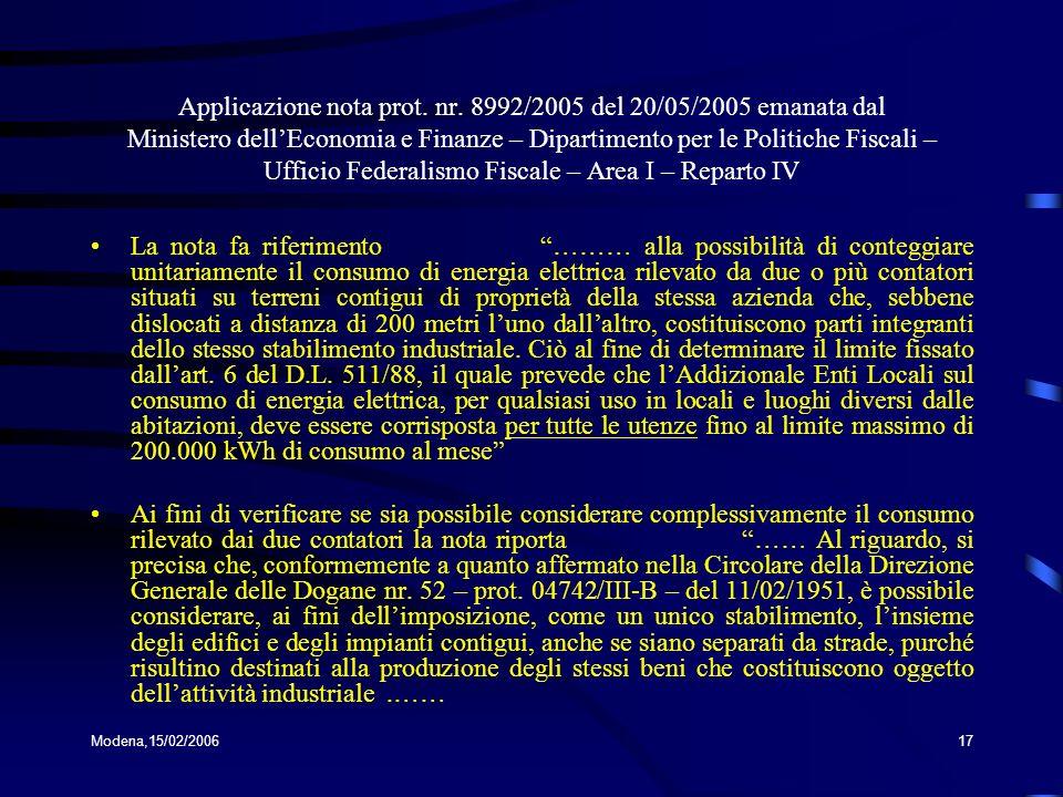 Modena,15/02/200617 Applicazione nota prot. nr. 8992/2005 del 20/05/2005 emanata dal Ministero dellEconomia e Finanze – Dipartimento per le Politiche