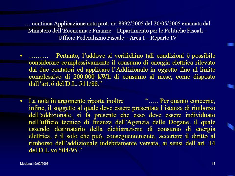 Modena,15/02/200618 … continua Applicazione nota prot. nr. 8992/2005 del 20/05/2005 emanata dal Ministero dellEconomia e Finanze – Dipartimento per le