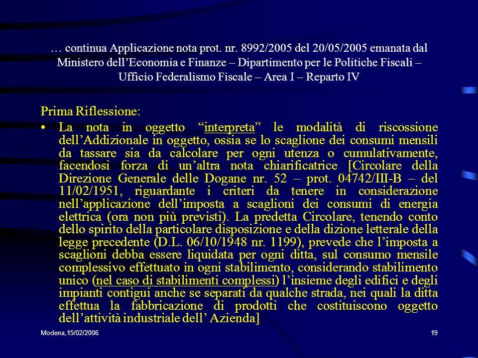 Modena,15/02/200619 … continua Applicazione nota prot. nr. 8992/2005 del 20/05/2005 emanata dal Ministero dellEconomia e Finanze – Dipartimento per le