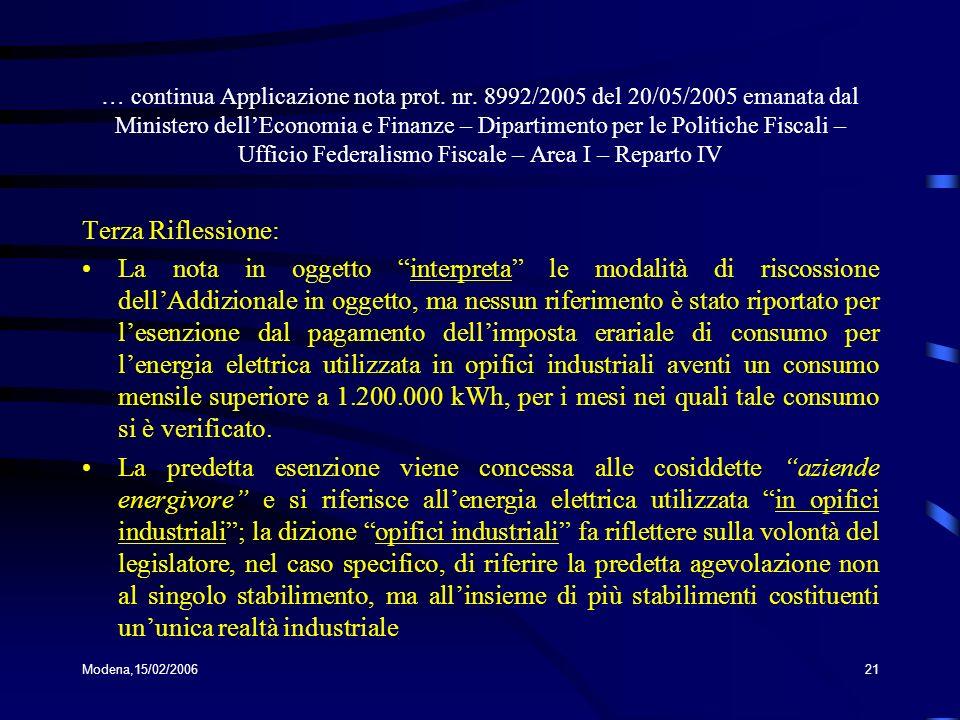 Modena,15/02/200621 … continua Applicazione nota prot. nr. 8992/2005 del 20/05/2005 emanata dal Ministero dellEconomia e Finanze – Dipartimento per le