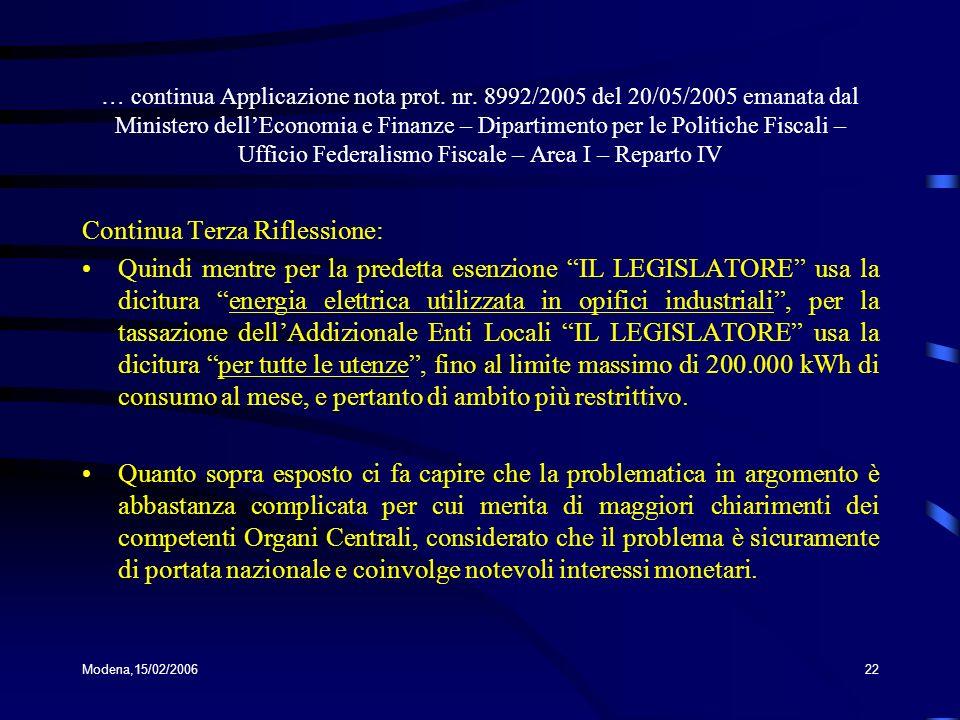 Modena,15/02/200622 … continua Applicazione nota prot. nr. 8992/2005 del 20/05/2005 emanata dal Ministero dellEconomia e Finanze – Dipartimento per le