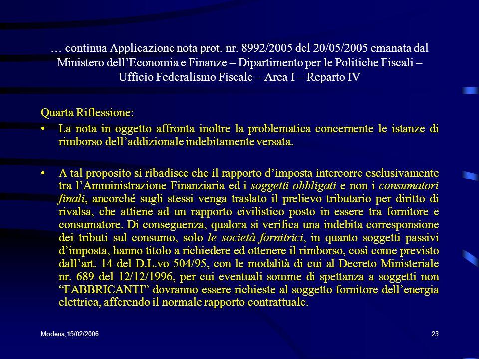 Modena,15/02/200623 … continua Applicazione nota prot. nr. 8992/2005 del 20/05/2005 emanata dal Ministero dellEconomia e Finanze – Dipartimento per le