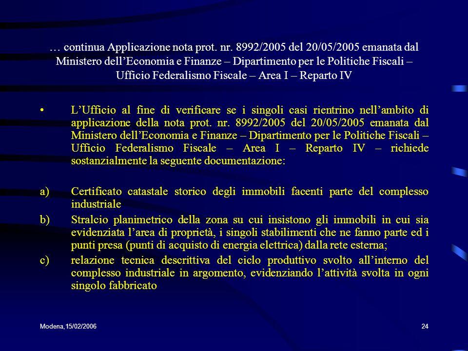 Modena,15/02/200624 … continua Applicazione nota prot. nr. 8992/2005 del 20/05/2005 emanata dal Ministero dellEconomia e Finanze – Dipartimento per le