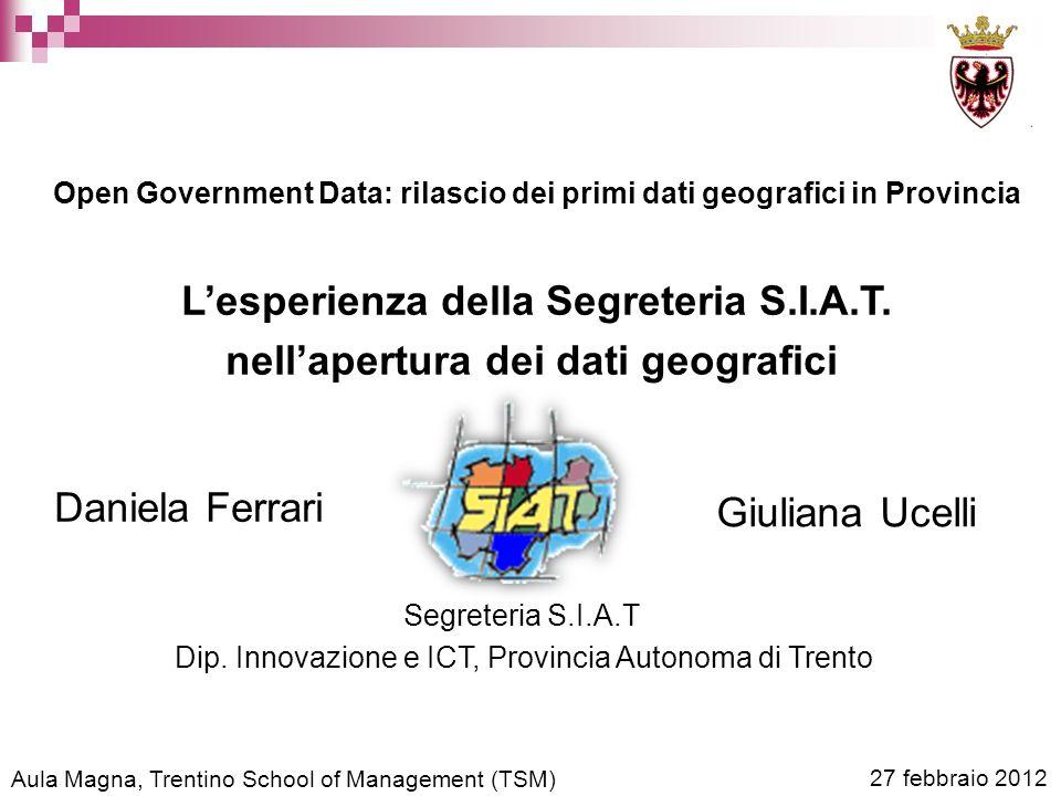 Aula Magna, Trentino School of Management (TSM) 27 febbraio 2012 Lesperienza della Segreteria S.I.A.T.