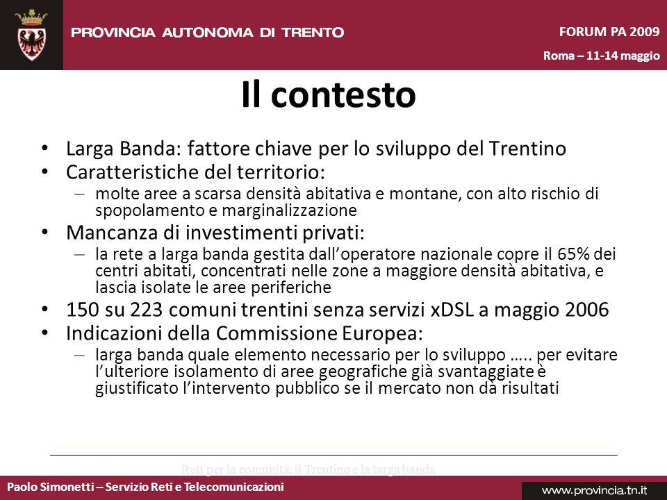 Paolo Simonetti – Servizio Reti e Telecomunicazioni FORUM PA 2009 Roma – 11-14 maggio La copertura geografica