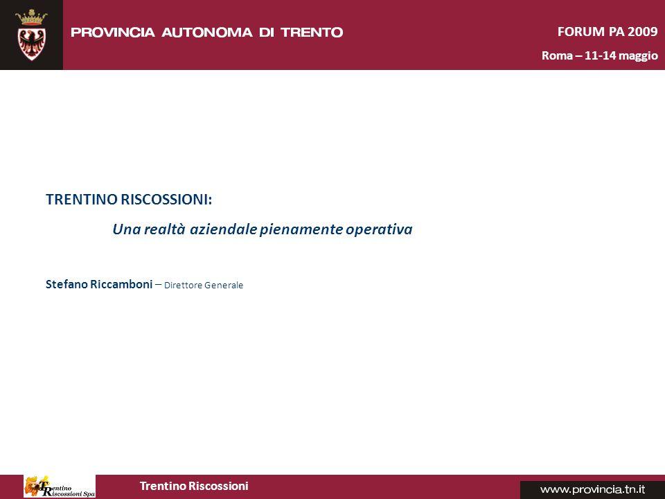 Trentino Riscossioni FORUM PA 2009 Roma – 11-14 maggio Modalità operative – la flessibilità Il principio dellattività svolta per gli Enti soci è basato sulla flessibilità degli interventi.