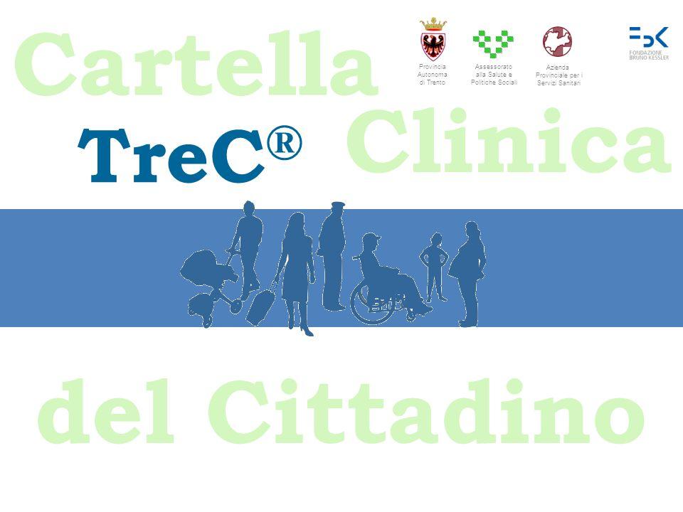 TreC ® Cartella Clinica del Cittadino Assessorato alla Salute e Politiche Sociali Provincia Autonoma di Trento Azienda Provinciale per i Servizi Sanit