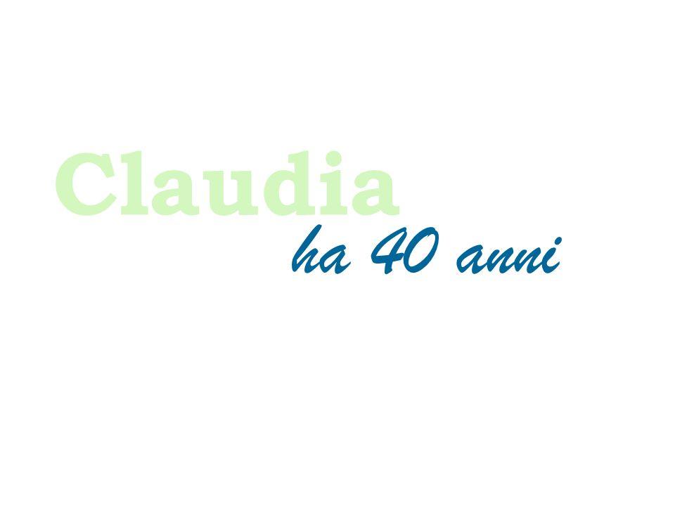 Claudia ha 40 anni