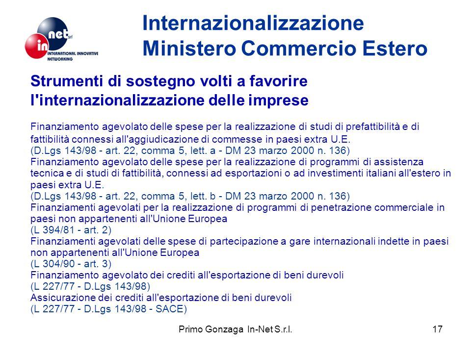 Primo Gonzaga In-Net S.r.l.17 Internazionalizzazione Ministero Commercio Estero Strumenti di sostegno volti a favorire l'internazionalizzazione delle
