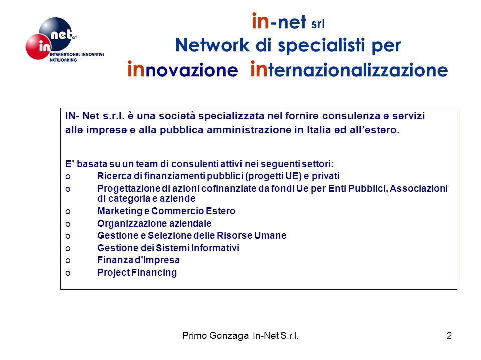 Primo Gonzaga In-Net S.r.l.2 in -net srl Network di specialisti per in novazione in ternazionalizzazione IN- Net s.r.l. è una società specializzata ne