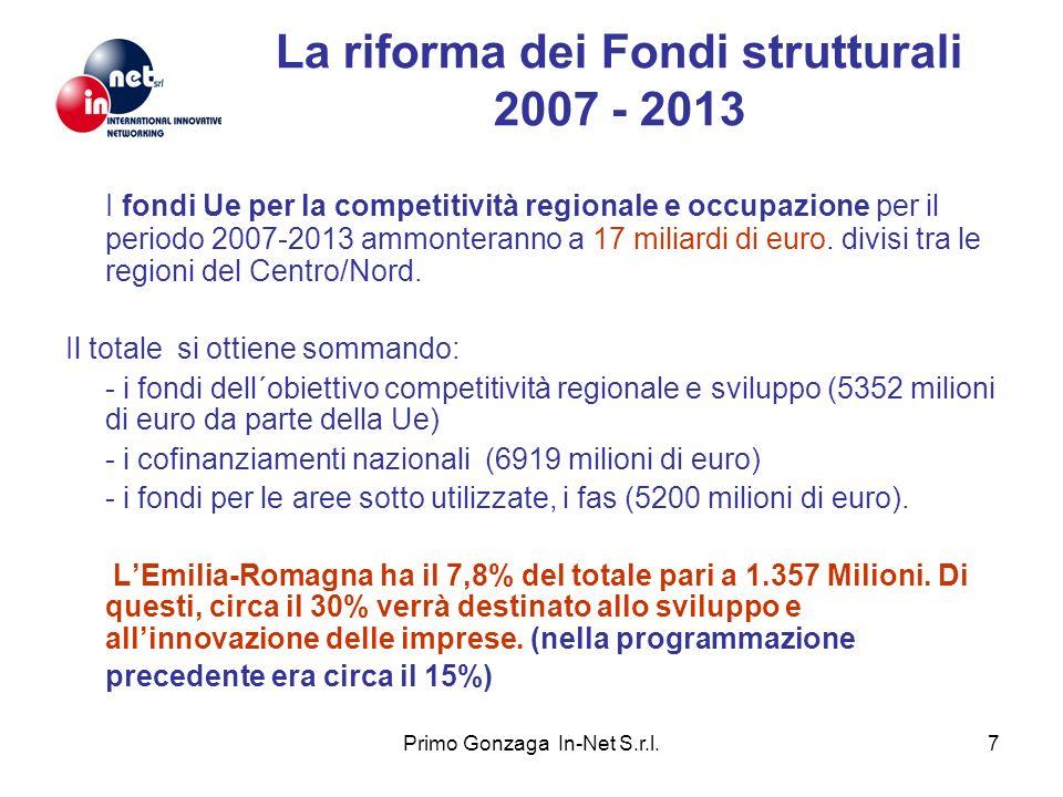 7 La riforma dei Fondi strutturali 2007 - 2013 I fondi Ue per la competitività regionale e occupazione per il periodo 2007-2013 ammonteranno a 17 miliardi di euro.