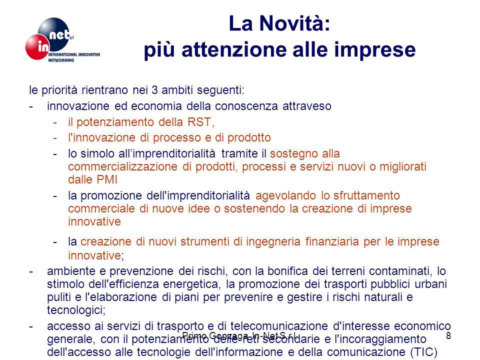 Primo Gonzaga In-Net S.r.l.8 La Novità: più attenzione alle imprese le priorità rientrano nei 3 ambiti seguenti: -innovazione ed economia della conosc