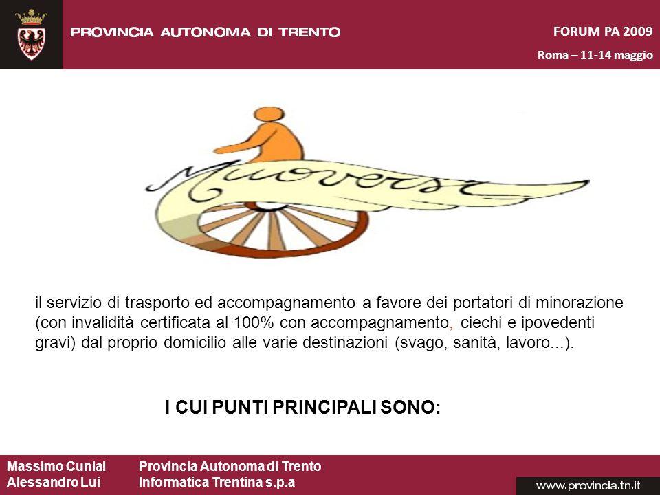 Massimo CunialProvincia Autonoma di Trento Alessandro Lui Informatica Trentina s.p.a FORUM PA 2009 Roma – 11-14 maggio I CUI PUNTI PRINCIPALI SONO: il