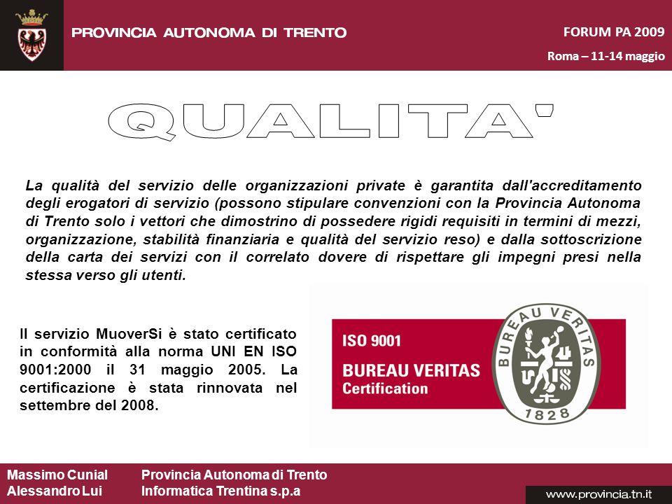 Massimo CunialProvincia Autonoma di Trento Alessandro Lui Informatica Trentina s.p.a FORUM PA 2009 Roma – 11-14 maggio La qualità del servizio delle o