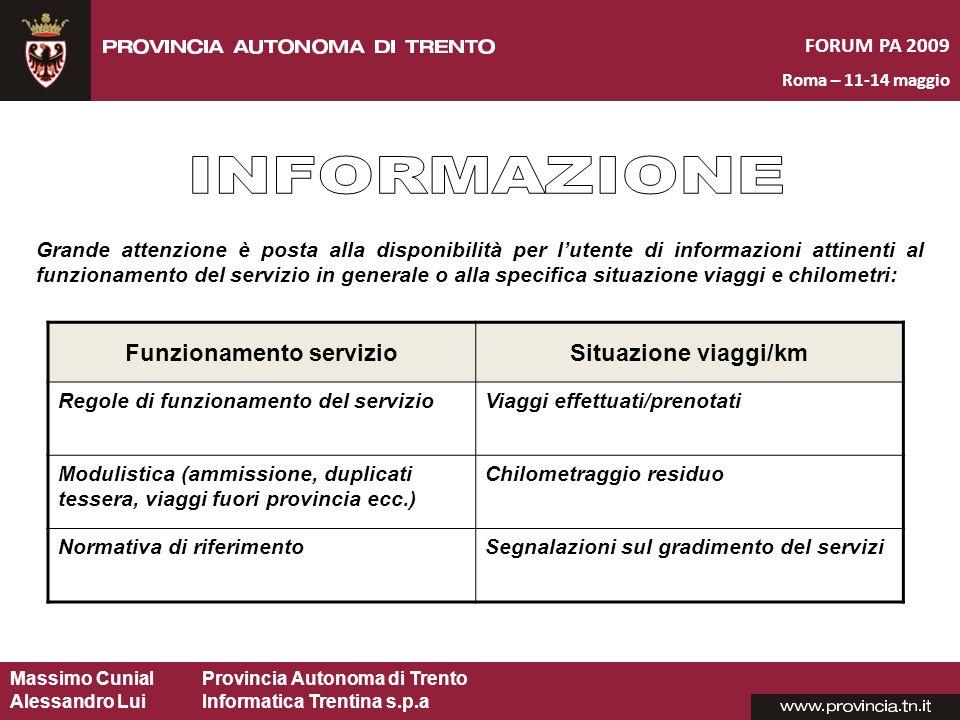 Massimo CunialProvincia Autonoma di Trento Alessandro Lui Informatica Trentina s.p.a FORUM PA 2009 Roma – 11-14 maggio Grande attenzione è posta alla