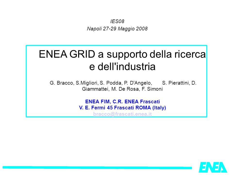 IES08 Napoli 27-29 Maggio 2008 ENEA GRID a supporto della ricerca e dell industria G.