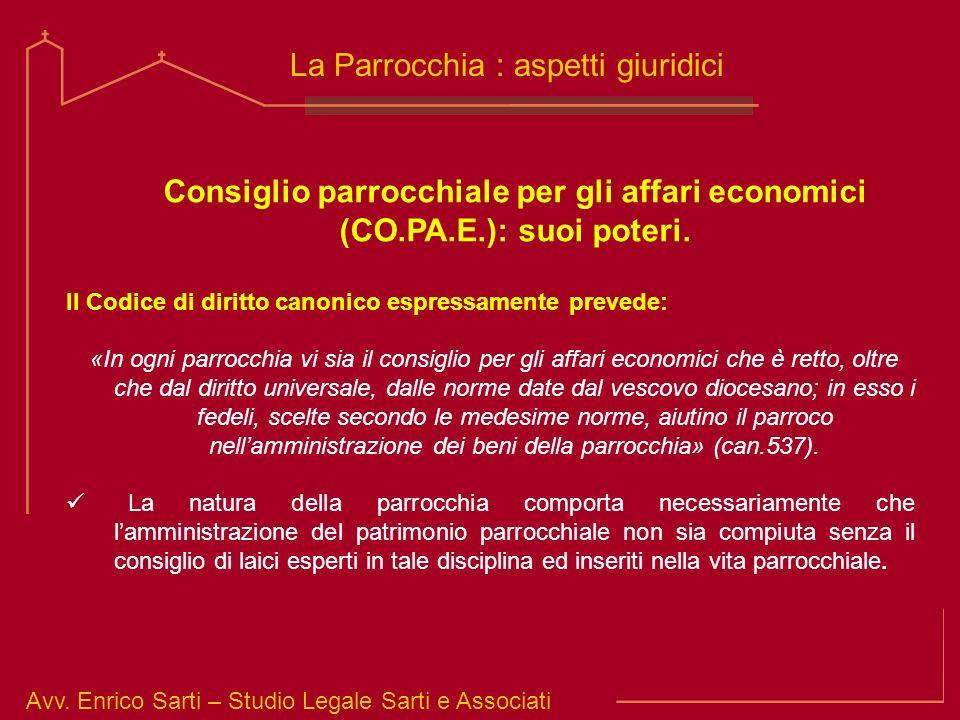 Avv. Enrico Sarti – Studio Legale Sarti e Associati La Parrocchia : aspetti giuridici Consiglio parrocchiale per gli affari economici (CO.PA.E.): suoi