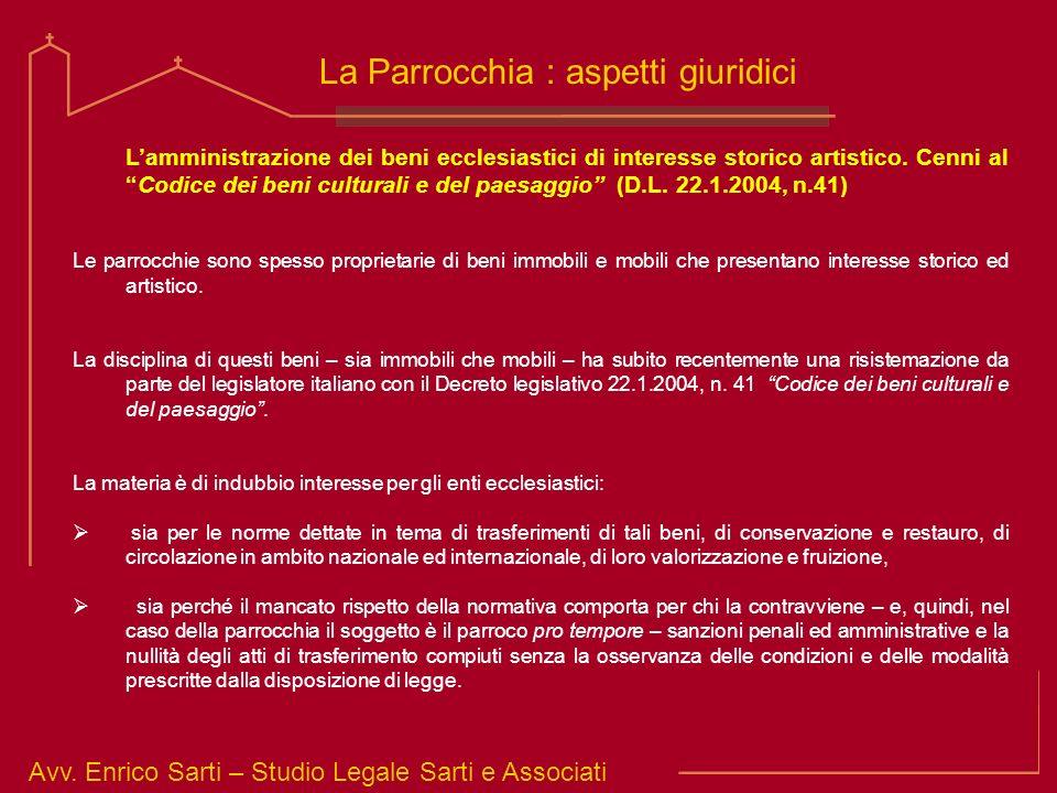 Avv. Enrico Sarti – Studio Legale Sarti e Associati La Parrocchia : aspetti giuridici Lamministrazione dei beni ecclesiastici di interesse storico art