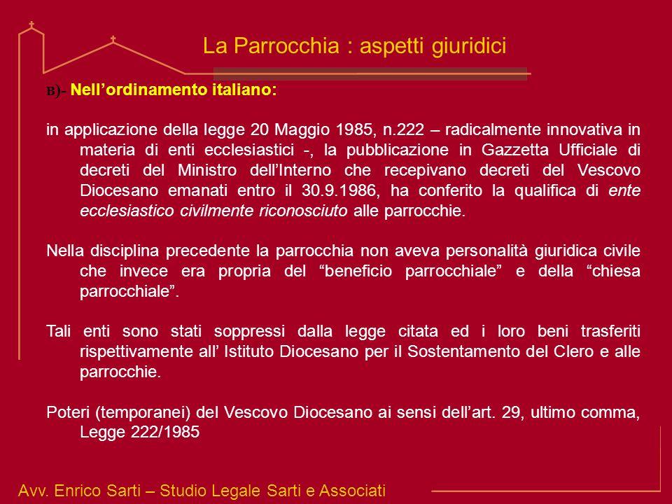 Avv. Enrico Sarti – Studio Legale Sarti e Associati La Parrocchia : aspetti giuridici B )- Nellordinamento italiano: in applicazione della legge 20 Ma